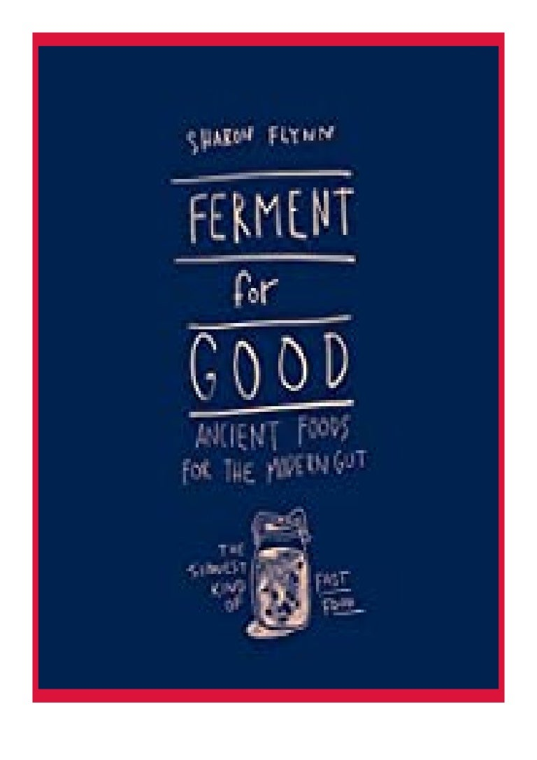 Free Ebook download online_ Ferment for. Good Ancient Food for. the Modern Gut The Slowest Kind of Fast Food review 'Full_[Pages]'