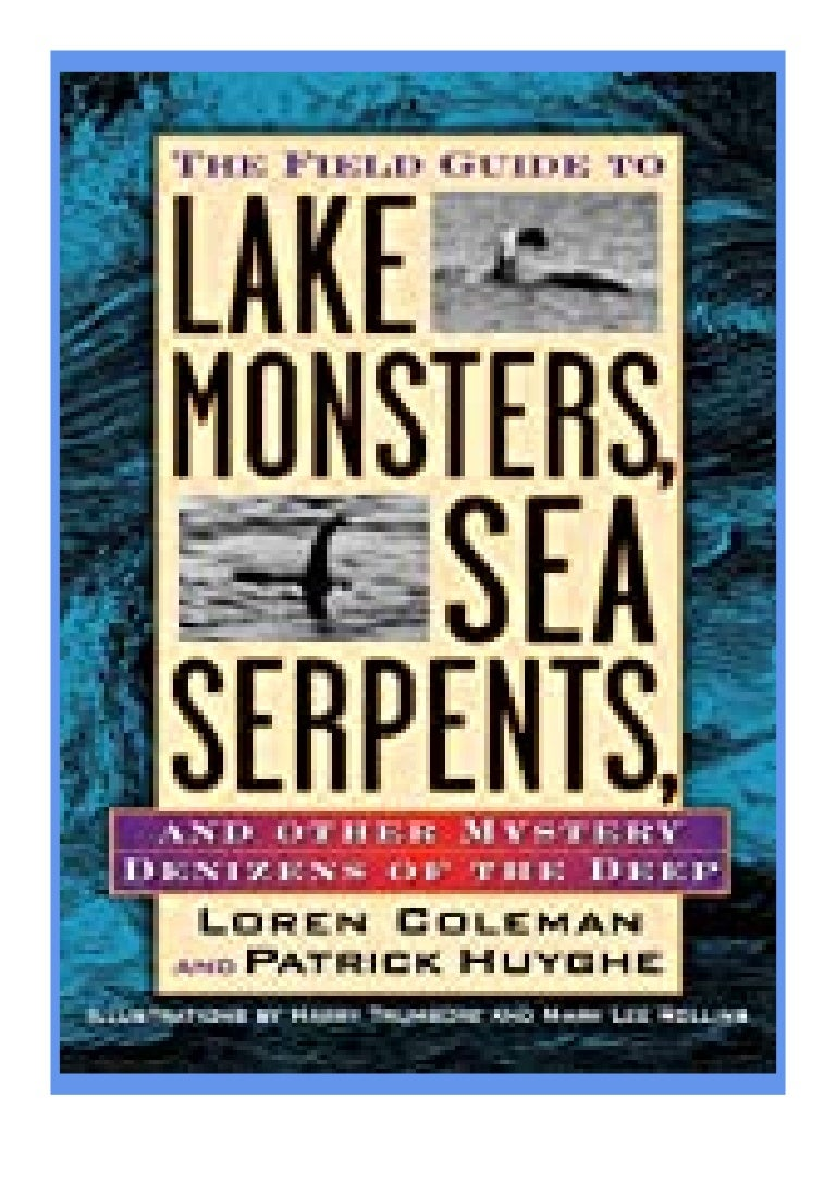 Free Ebook magazine_ The Field Guide to Lake Monsters, Sea Serpents and Other Mystery Denizens of the Deep review '[Full_Books]'