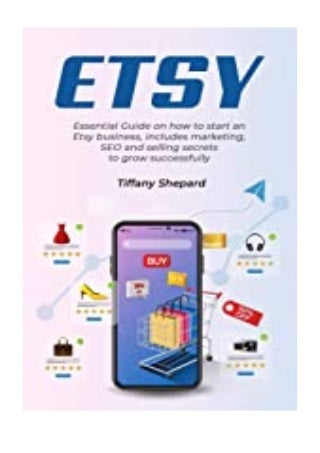 pdf downloads_ Etsy - Essential Guide on how to start an Etsy business includes marketing, seo and selling secrets to grow successfully review *full_pages*