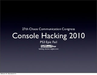 1780 27c3 console_hacking_2010