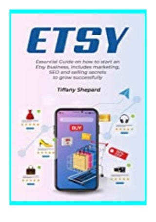 download pdf_ Etsy Essential Guide on how to start an Etsy business includes marketing, seo and selling secrets to grow successfully review 'Read_online'