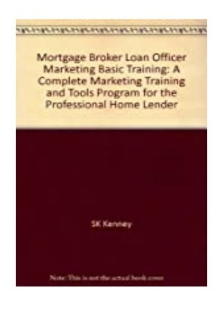 pdf downloads_ Mortgage Broker Loan Officer Marketing Basic Training A Complete Marketing Training and Tools Program for. the Professional Home Lender review '[Full_Books]'