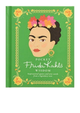 Pocket Frida Kahlo Wisdom PDF - Hardie Grant Inspirational Quotes and Wise Words from a Legendary Icon