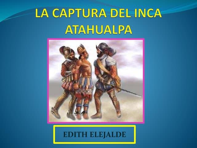 CAPTURA DEL INCA ATAHUALPA