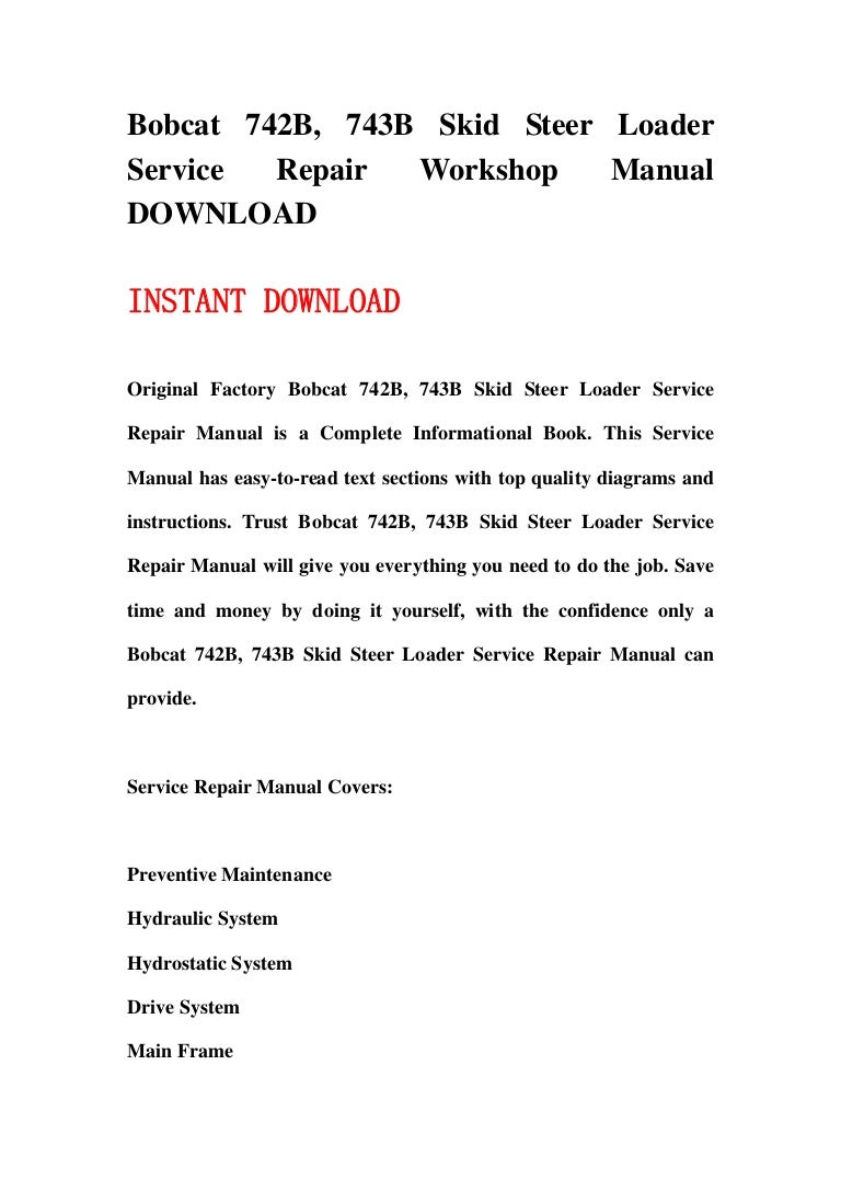 bobcat 742b 743b skid steer loader service repair workshop manual do rh  slideshare net Bobcat Skid Steer Wiring Diagram bobcat 742 wiring diagram