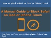 How to Block Safari on iPad or iPhone Touch 1-8002402551 Call Technical Support Number