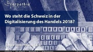 Wo steht die Schweiz in der Digitalisierung des Handels 2018? - HORNBACH Digital Day