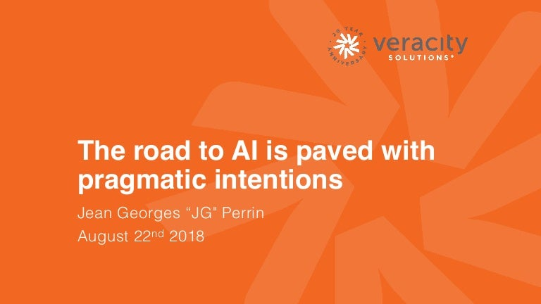 The road to AI is paved with pragmatic intentions