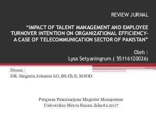 "Journal Review "" Impact of Talent Management and Employee Turnover Intention on Organizational Efficiency """