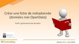 Créer une fiche de métadonnée (données non OpenData)