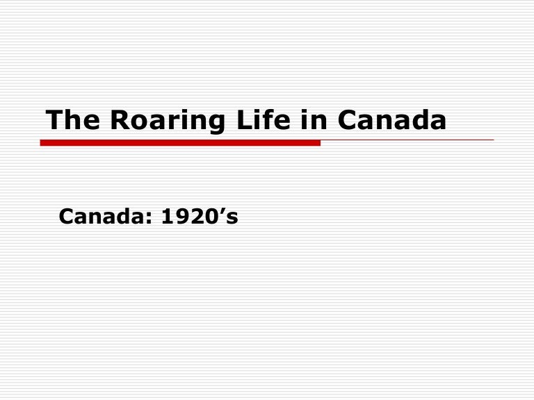 why were the 1920s called the roaring twenties in canada