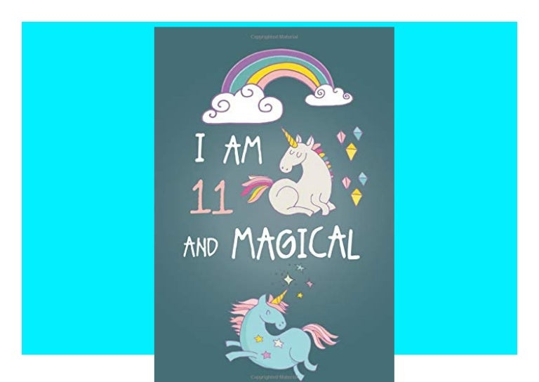 Free Read ✔[PDF]❤ I am 11 and Magical Cute Unicorn Journal and Happy Birthday NotebookDiary for 11 Year Old Girls  Cute Unicorn Birthday Gift for 11th Birthday TRIAL EBOOK