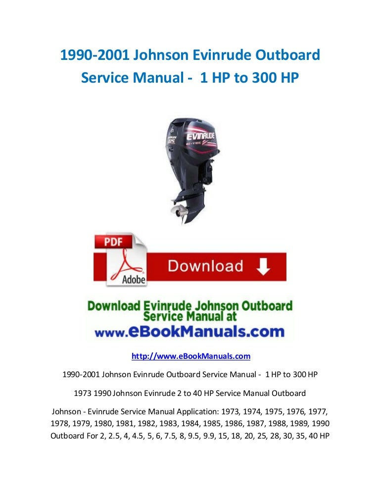 1990 2001 johnson evinrude outboard service manual 1 hp to 300 hp rh slideshare net johnson outboard motor service manual johnson outboard motor service manual pdf