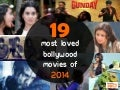 The 19 Most Loved Bollywood Movies in 2014