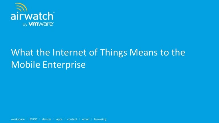 What the Internet of Things means for the mobile enterprise