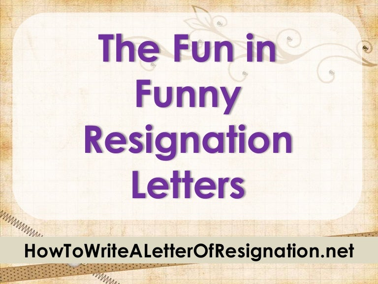 19Thefuninfunnyresignationletters 120413023535-Phpapp02
