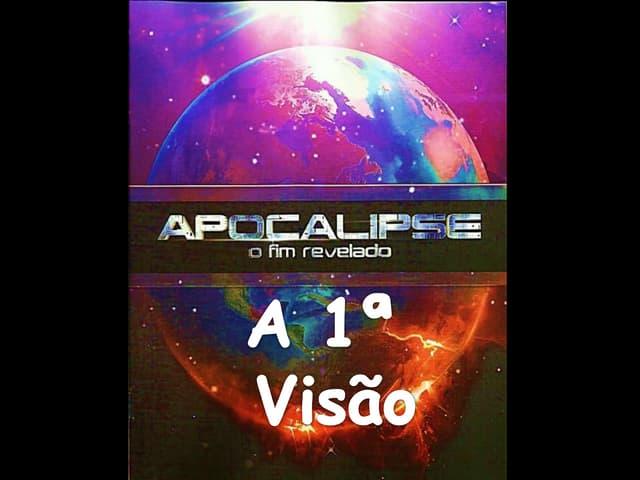 APOCALIPSE - 1a visão