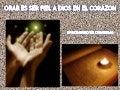 1 dc orar es ser fiel a dios en el corazón