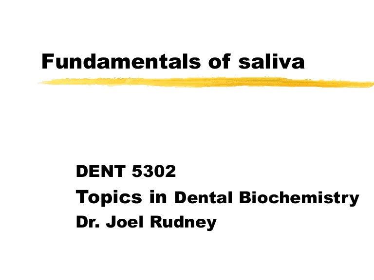 Fundamentals of Saliva_Prepared by Dr Joel Rudney