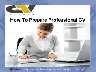 How To Prepare a Professional CV