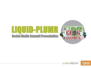 Hilleary Wright, The Clorox Company: Online Gaming - Liquid Plumr's Clog Culprits Game is a Big Win for Customer Engagement