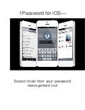 1 password for ios Expect more from your password management tool