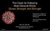 The Case for Delaying Most Second Shots Grows Stronger