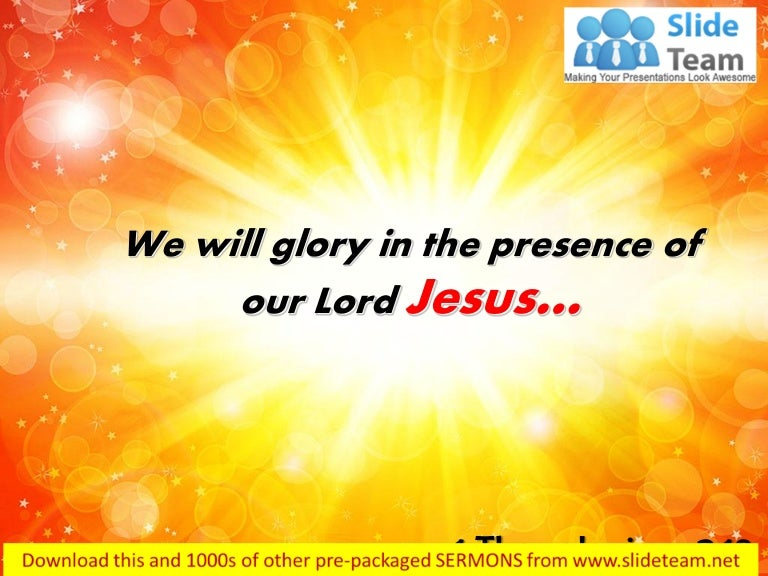 1 thessalonians 2 19 we will glory in the presence power point church…