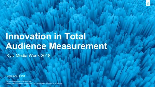 """Innovation in Total Audience Measurement"". Toni Petra, International Watch Leader, Nielsen"