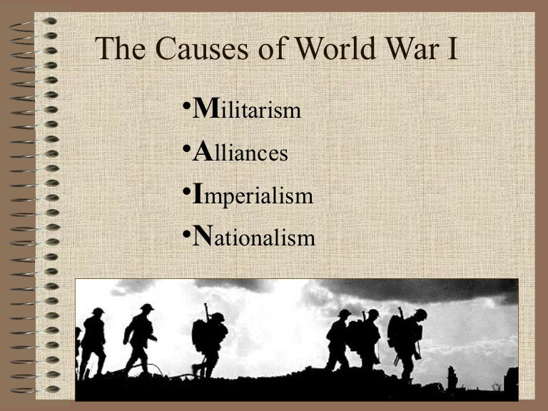 militarism imperialism nationalism and alliances of ww1 Quizlet provides militarism nationalism imperialism alliances activities, flashcards and games start learning today for free there were four main causes of world war i: militarism, alliances, imperialism and nationalism the first world war was a direct result of these four main.