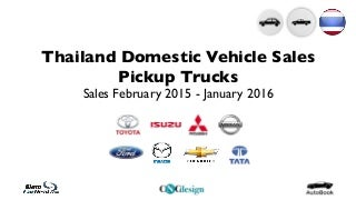Thailand Automotive Sales Statistics by Pickup Truck Segment January 2016
