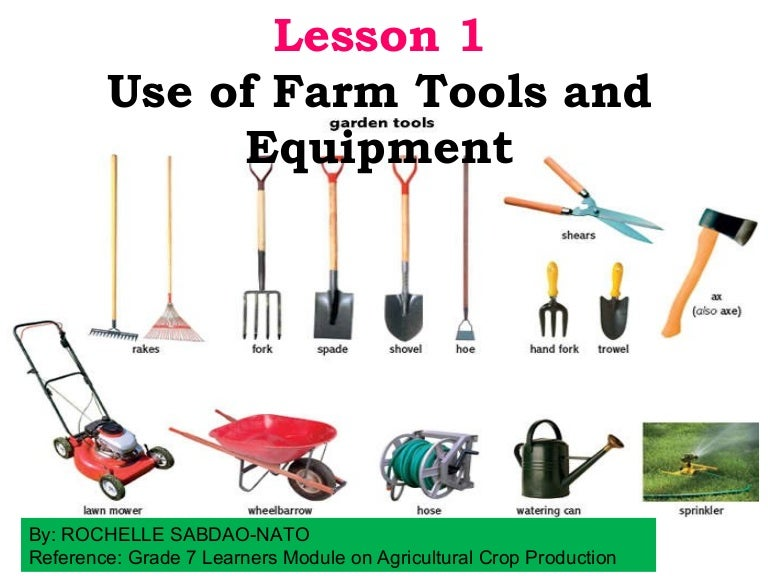 Lesson 1 Use of farm Tools and Equipment