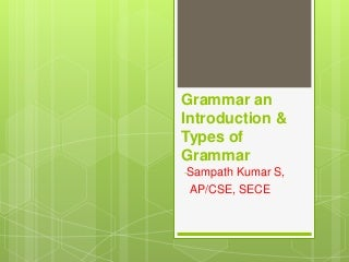 2.1 & 2.2 grammar introduction - types of grammar