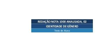 Redação nota 1000 analisada: Identidade de gênero