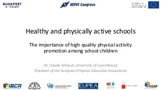 MOVE Congress 2019: Claude Scheuer (University of Luxembourg) Healthy and Physically Active Schools