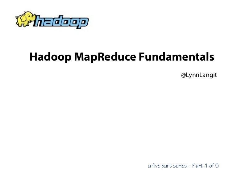 2hadoopmapreduce fundamentals130518223334phpapp02thumbnail4jpgcb1381696278