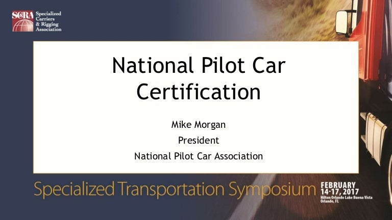 2017 Sts Perfecting The Partnership Between Pilot Cars And Carriers