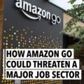 How Amazon Go could threaten a major job sector