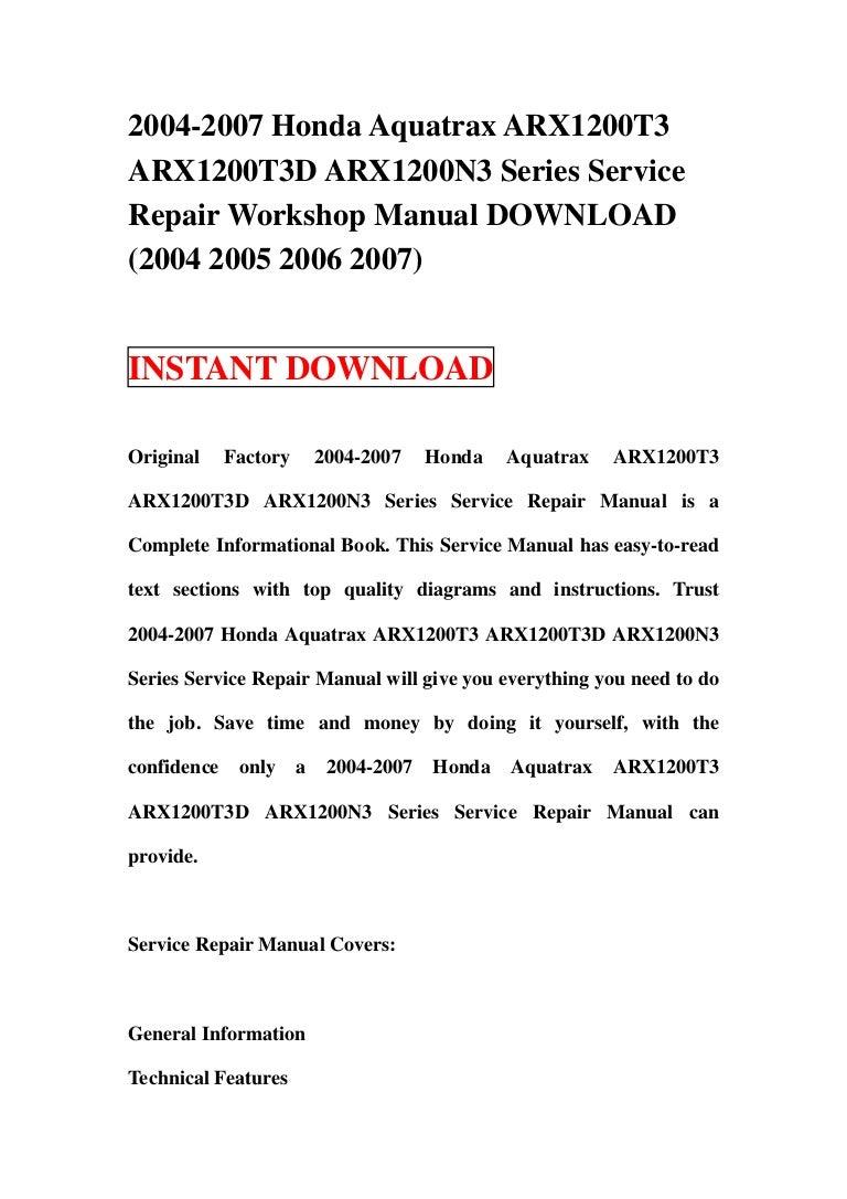2004 2007 honda aquatrax arx1200 t3 arx1200t3d arx1200n3 series servi rh slideshare net Workshop Manuals Oilfield Well Testing Ford Workshop Manuals
