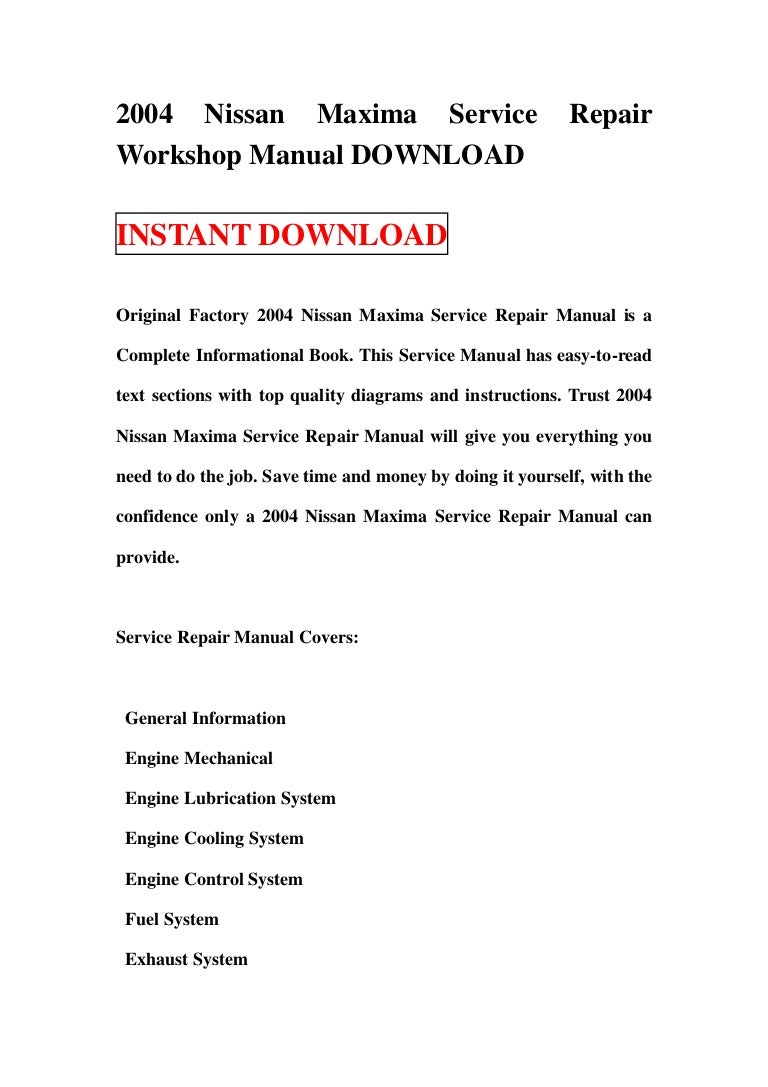 2004 nissan maxima service repair workshop manual download rh slideshare net 2004 Nissan Maxima Engine Spec 2004 nissan maxima service manual free download