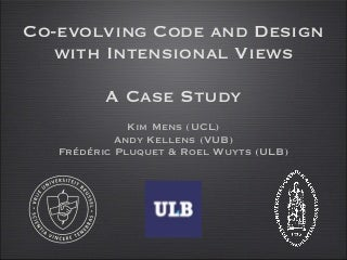 co evolving code and design with intensional views