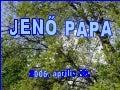 2006.04.23.   Jenő Papa