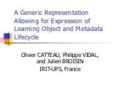 A Generic Representation Allowing for Expression of Learning Object and Metadata Lifecycle - 2006 ICALT