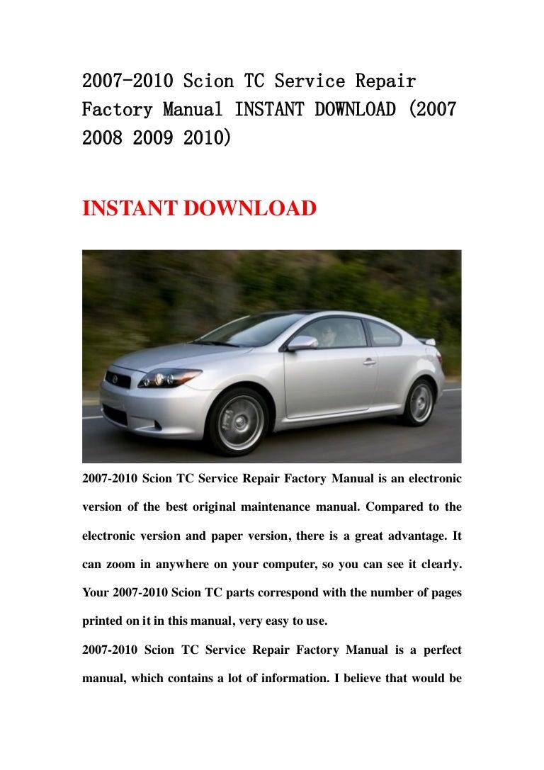 2007 2010 Scion Tc Service Repair Factory Manual Instant