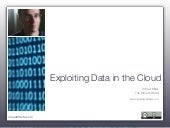 Exploiting Data in the Cloud