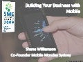 SME Technology Summit 2009 - Building Your Business with Mobile
