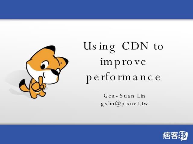 Using CDN to improve performance