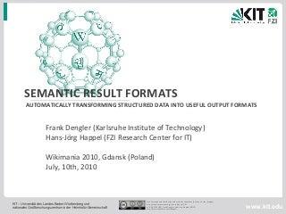 Semantic Result Formats: Automatically Transforming Structured Data into useful Output Formats