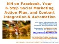 The State of New Hampshire on Facebook; A 6-Step Social Marketing Action Plan; and Social Content Integration & Automation