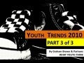 (Graham Brown mobileYouth) 2010 Youth Trends Report Part3 - FINAL